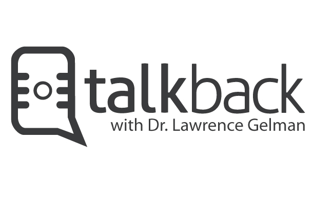 Dr. Lawrence Gelman - Talk Back Radio Show